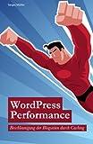 WordPress Performance: Beschleunigung der Blogseiten durch Caching